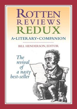 Rotten Reviews Redux: A Literary Companion