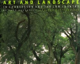 Art and Landscape in Charleston and the Low Country: 1997 Spoleto Festival U. S. A.