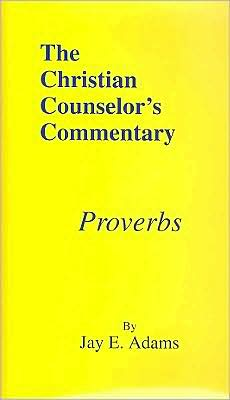 Christian Counselor's Commentary: Proverbs
