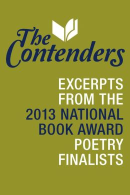 The Contenders: Excerpts from the 2013 National Book Award Poetry Finalists (PagePerfect NOOK Book)
