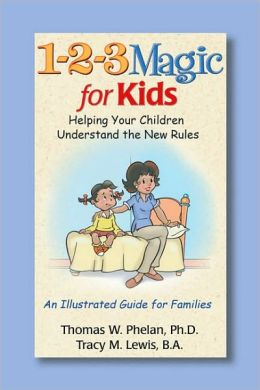 1-2-3 Magic for Kids : Helping Your Children Understand the New Rules