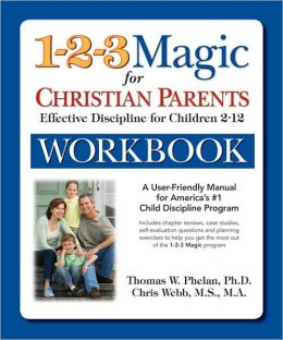 The 1-2-3 Magic Workbook for Christian Parents: Effective Discipline for Children 2-12