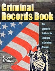 Criminal Records Book: The Complete Guide to the Legal Use of Criminal Records