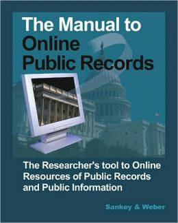 Manual to Online Public Records: The Researcher's Tool to Online Resources of Public Records and Public Information