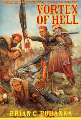 Vortex of Hell: History of the 5th New York Volunteer Infantry