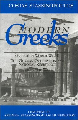 Modern Greeks: Greece in World War II / The German Occupation and National Resistance / The Civil War