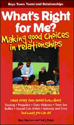 What's Right for Me? Making Good Choices in Relationships