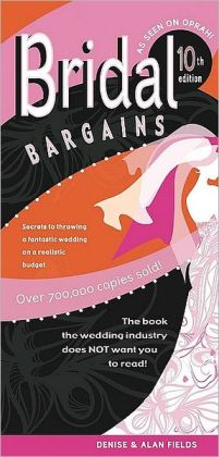 Bridal Bargains: Secrets to Throwing a Fantastic Wedding on a Realistic Budget