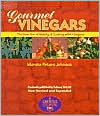 Gourmet Vinegars: The how-Tos of Making or Cooking with Vinegars