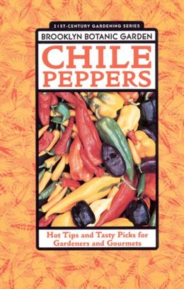 Chile Peppers: Hot Tips and Tasty Picks for Gardeners and Gourmets
