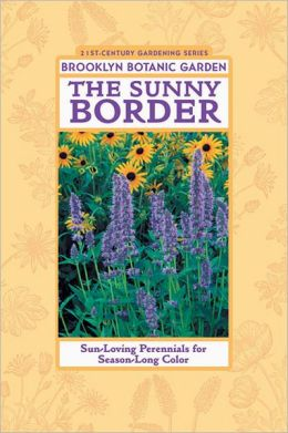 The Sunny Border: Sun-Loving Perennials for Season-Long Color