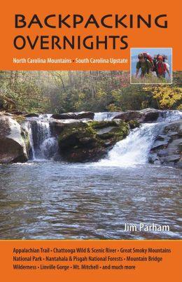 Backpacking Overnights: North Carolina Mountains, South Carolina Upstate