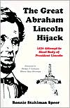 The Great Abraham Lincoln Hijack: 1876 Attempt to Steal Body of President Lincoln
