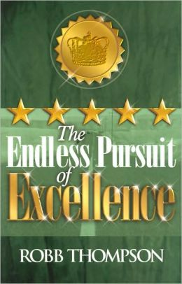 The Endless Pursuit of Excellence Robb Thompson