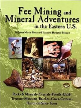 Fee Mining and Mineral Adventures in the Eastern U. S.