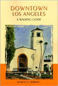 Downtown Los Angeles: A Walking Guide