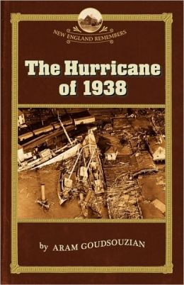The Hurricane of 1938 (New England Remembers Series)