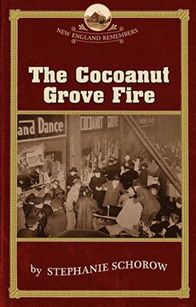 The Cocoanut Grove Fire (New England Remembers Series)