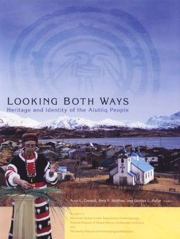 Looking Both Ways: Heritage and Identity of the Alutiiq People