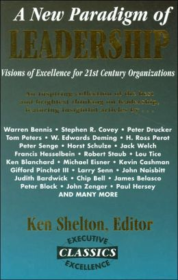 New Paradigm of Leadership: Visions of Excellence for 21st Century Organizations