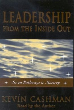 Leadership from the Inside Out: Seven Pathways to Mastery