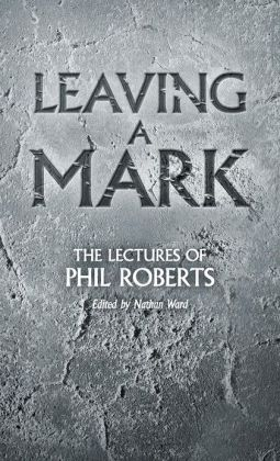 Leaving a Mark: The Lectures of Phil Roberts
