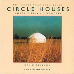 Circle Houses: Tipis, Yurts and Benders