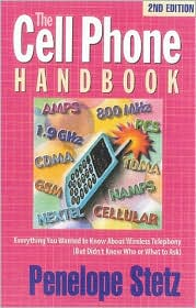 The Cell Phone Handbook: Everything You Wanted to Know about Wireless Telephony (but Didn't Know Who or What to Ask)
