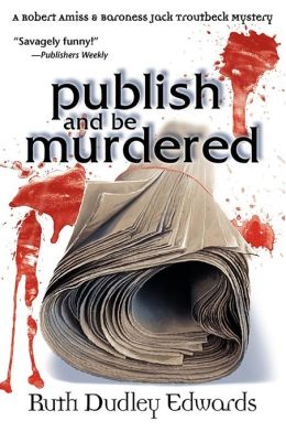 Publish and Be Murdered (Robert Amiss Series #8)