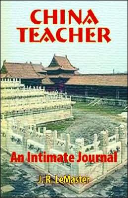 China Teacher: An Intimate Journal