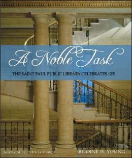 Noble Task: The Saint Paul Public Library Celebrates 125!