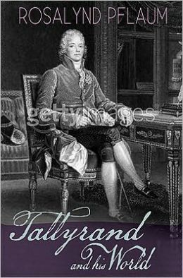 Talleyrand and His World