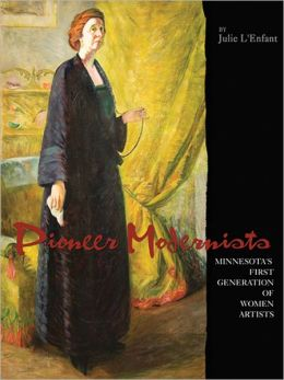 Pioneer Modernists: Minnesota's First Generation of Women Artists