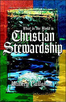 What in the World Is Christian Stewardship?