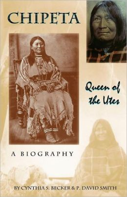 Chipeta: Queen of the Utes