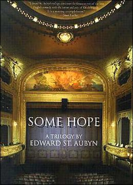Some Hope: A Trilogy (Patrick Melrose Series)