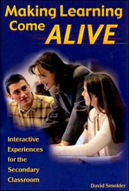 Making Learning Come Alive: Interactive Experiences for the Secondary Classroom