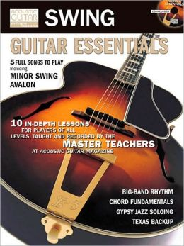 Swing Guitar Essentials: Acoustic Guitar Private Lessons Series [With CD]