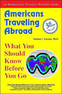 Americans Traveling Abroad: What You Should Know before You Go