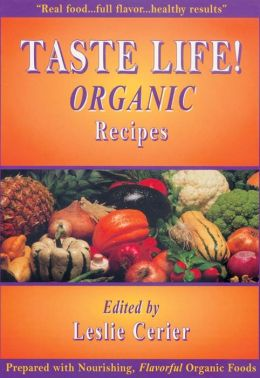 Taste Life! Organic Recipes