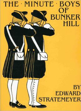 The Minute Boys of Bunker Hill (Includes Glossary)