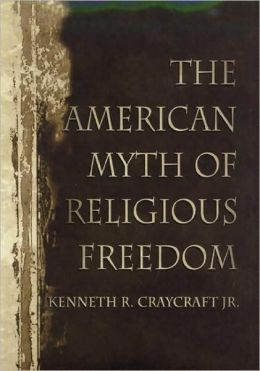 The American Myth of Religious Freedom
