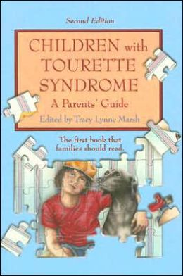 Children with Tourette Syndrome, 2nd Edition: A Parents' Guide