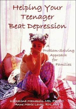Helping Your Teenager Beat Depression: A Problem-Solving Approach for Families