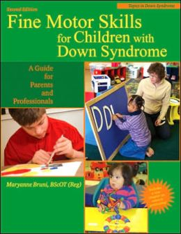 Fine Motor Skills for Children with Down Syndrome: A Guide for Parents and Professional