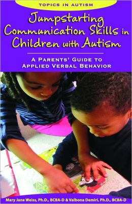 Jumpstarting Communication Skills in Children with Autism: A Parents' Guide to Applied Verbal Behavior