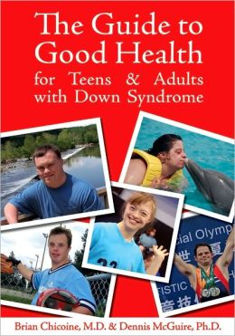 The Guide to Good Health for Teens and Adults with Down Syndrome