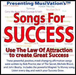 Songs For Success: Use the Law of Attraction to Create Great Success