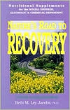 Nature's Road to Recovery: Nutritional Supplements for the Social Drinker, Alcoholic, and Chemical-Dependent