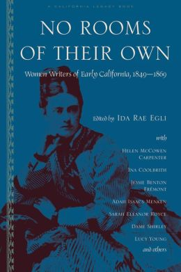 No Rooms of Their Own: Women Writers of Early California, 1849-1869